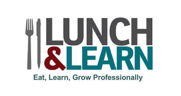 Lunch & Learn - Eat, Learn, Grow Professionally